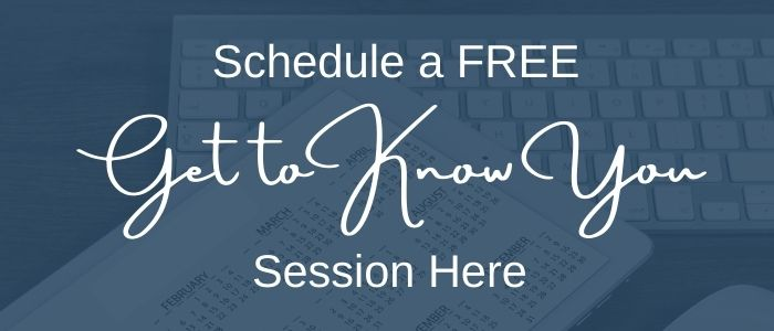 Calendar with Blue Filter that says Schedule a Free Get to Know You Session Here